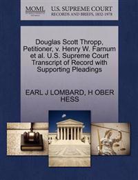 Douglas Scott Thropp, Petitioner, V. Henry W. Farnum et al. U.S. Supreme Court Transcript of Record with Supporting Pleadings