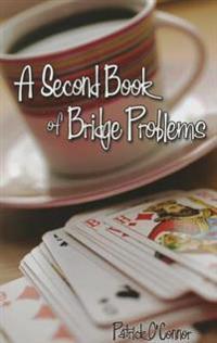 A Second Book of Bridge Problems