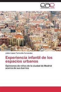 Experiencia Infantil de Los Espacios Urbanos