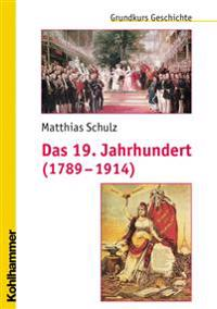 Das 19. Jahrhundert (1789-1914): Unter Mitarbeit Von Michael Erbe Und Nicola Brauch
