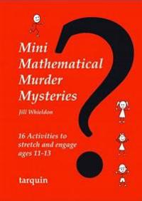 Mini Mathematical Murder Mysteries