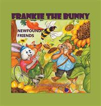 Frankie the Bunny: Newfound Friends