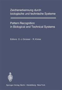 Zeichenerkennung durch Biologische und Technische Systeme / Pattern Recognition in Biological and Technical Systems