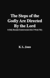 The Steps of the Godly Are Directed by the Lord