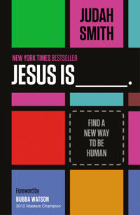Jesus Is _______.: Find a New Way to Be Human