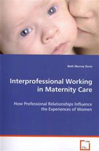 Interprofessional Working in Maternity Care