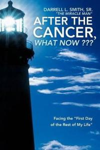 After the Cancer, What Now ???