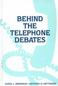 Behind the Telephone Debates