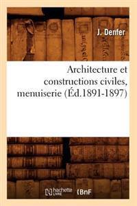 Architecture Et Constructions Civiles, Menuiserie (Ed.1891-1897)