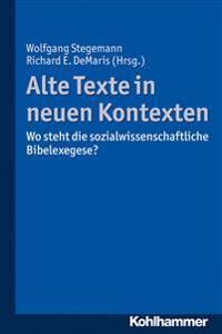 Alte Texte in Neuen Kontexten: Wo Steht Die Sozialwissenschaftliche Bibelexegese?