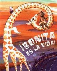 Bonita es la vida! / Life is beautiful!