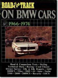 """road & track"" on bmw cars, 1966-1974 - contains the pick of features from"