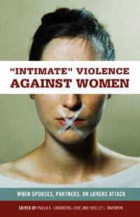 Intimate Violence Against Women