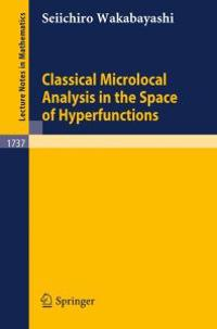 Classical Microlocal Analysis in the Space of Hyperfunctions