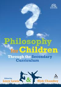 Philosophy for Children Through the Secondary Curriculum