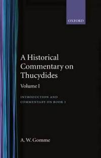 An Historical Commentary on Thucydides: Volume 1. Introduction, and Commentary on Book I