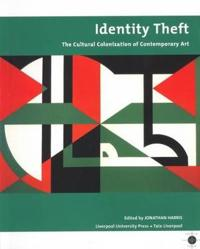Identity Theft: The Cultural Colonization of Contemporary Art