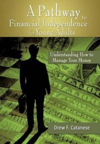 A Pathway to Financial Independence for Young Adults