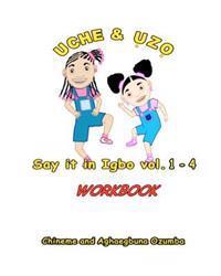 Uche and Uzo Say It in Igbo Workbook Vol.1-4