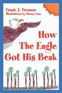 How the Eagle Got His Beak
