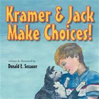 Kramer & Jack Make Choices!