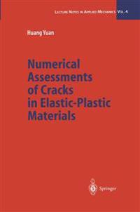 Numerical Assessments of Cracks in Elastic-Plastic Materials