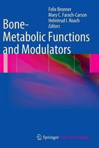 Bone Metabolic Functions and Modulators