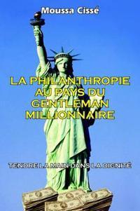 La Philanthropie Au Pays Du Gentleman Millionnaire