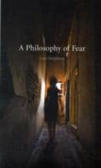 A Philosophy of Fear