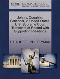 John V. Coughlin, Petitioner, V. United States. U.S. Supreme Court Transcript of Record with Supporting Pleadings