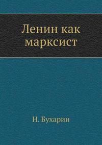 Lenin Kak Marksist