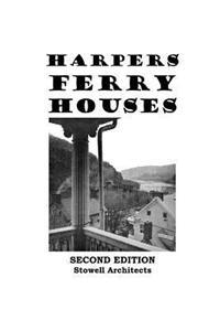 Harpers Ferry Houses: Houses of Historic Harpers Ferry, West Virginia