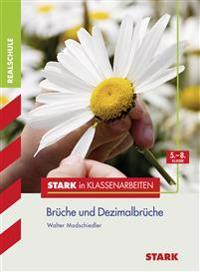 Stark in Klassenarbeiten - Mathematik Brüche und Dezimalbrüche 5.-8. Klasse Realschule