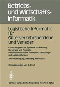 Logistische Informatik fur Guterverkehrsbetriebe und Verlader