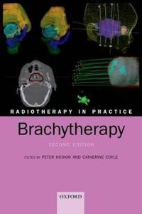 Radiotherapy in Practice - Brachytherapy