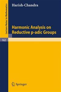 Harmonic Analysis on Reductive p-adic Groups