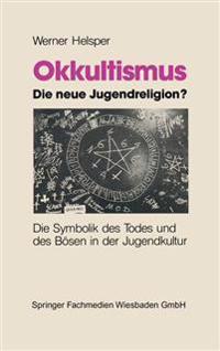 Okkultismus - Die Neue Jugendreligion?