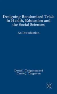 Designing Randomised Trials in Health, Education and the Social Sciences