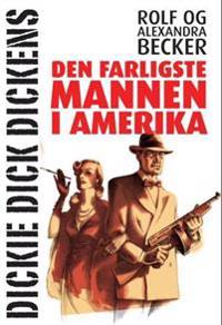 Dickie Dick Dickens - Rolf Becker, Alexandra Becker | Inprintwriters.org