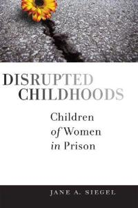 Disrupted Childhoods: