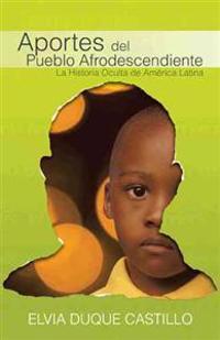 Aportes del Pueblo Afrodescendiente