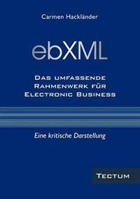 Ebxml Das Umfassende Rahmenwerk Fur Electronic Business