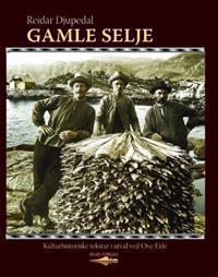 Gamle Selje; kulturhistoriske tekstar ved Ove Eide - Reidar Djupedal | Ridgeroadrun.org