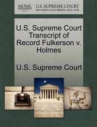 U.S. Supreme Court Transcript of Record Fulkerson V. Holmes