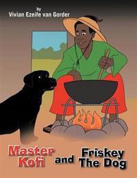 Master Kofi and Friskey the Dog