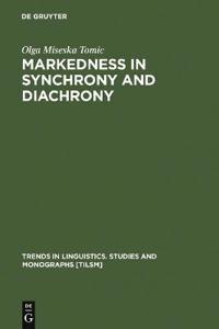 Markedness in Synchrony and Diachrony