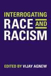 Interrogating Race and Racism