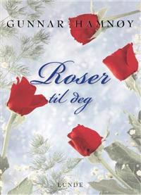 Roser til deg - Gunnar Hamnøy pdf epub