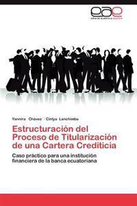 Estructuracion del Proceso de Titularizacion de Una Cartera Crediticia