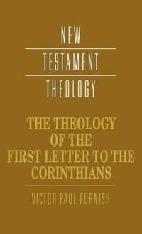 The Theology of the First Letter to the Corinthians